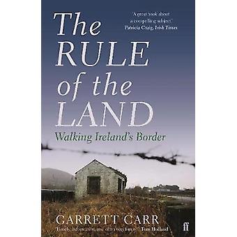 La regola della terra - bordo dell'Irlanda camminare da Garrett Carr - 9780
