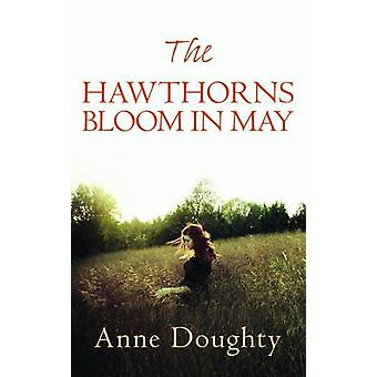 The Hawthorns Bloom in May by Anne Doughty - 9780749017552 Book