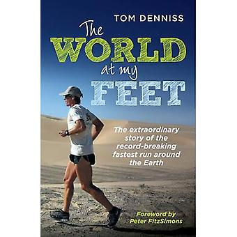 The World at My Feet - The Extraordinary Story of the Record-Breaking