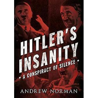 Follia di Hitler - una congiura del silenzio da Andrew Norman - 9781781