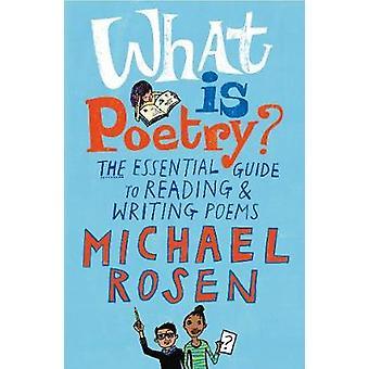 Hvad er poesi? -De væsentlige Guide til læsning og skrivning digte af
