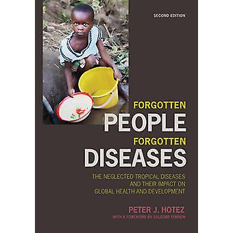 Forgotten People - Forgotten Diseases - The Neglected Tropical Disease