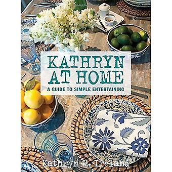 Kathryn hemma: en Guide till enkla underhållande