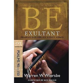 Être jubilatoire (Psaumes 90-150): loue Dieu pour ses œuvres merveilleuses (être le commentaire de la série)