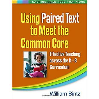 Med hjälp av ihopkopplade Text att möta den gemensamma kärnan: effektiv undervisning i K-8 ämnesövergripande (undervisningsmetoder som...
