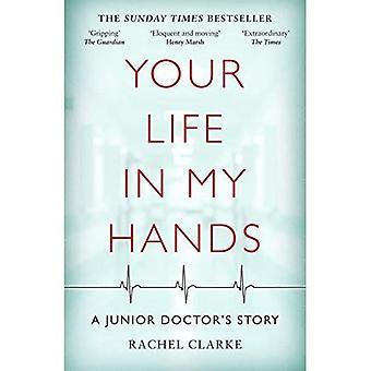 Ihr Leben In meinen Händen: Ein Junior-Arzt Geschichte