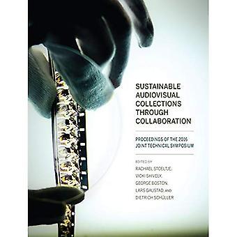 Des Collections audiovisuelles durables grâce à la Collaboration: Proceedings of the Symposium technique mixte de 2016
