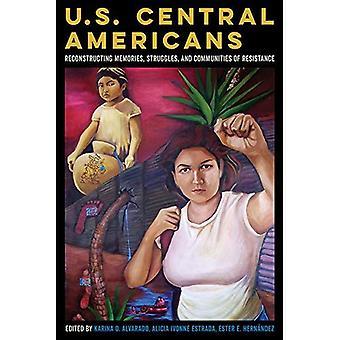 Amerikaanse Midden-Amerikanen: Wederopbouw van herinneringen, strijd en gemeenschappen van weerstand