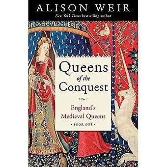 Queens av erövringen: Englands medeltida drottningar boka ett (Englands medeltida Queens)