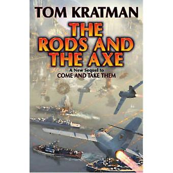 The Rods and the Axe by Tom Kratman - 9781476736563 Book
