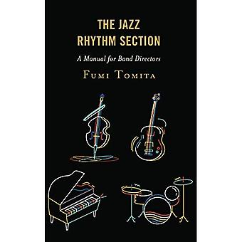 The Jazz Rhythm Section: A� Manual for Band Directors