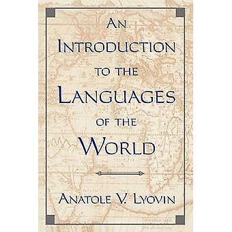 Eine Einführung in die Sprachen der Welt durch Lyovin & Anatole V.