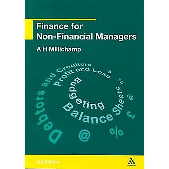 Finance for Non Financial Managers by Millichamp & Alan
