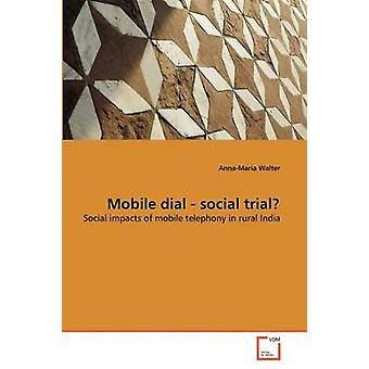 Mobile dial  social trial by Walter & AnnaMaria