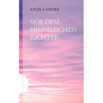 Vor dem himmlischen Richter av Heider & Angela