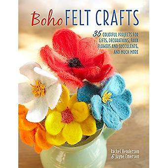 Boho kände hantverk - 35 färgglada projekt för gåvor - dekorationer - Faux
