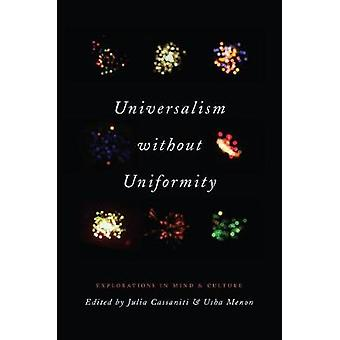 Universalism Without Uniformity - Explorations in Mind and Culture by