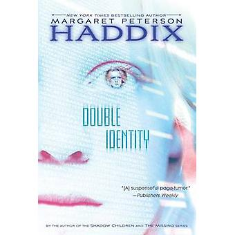 Double Identity by Margaret Peterson Haddix - 9780689873799 Book