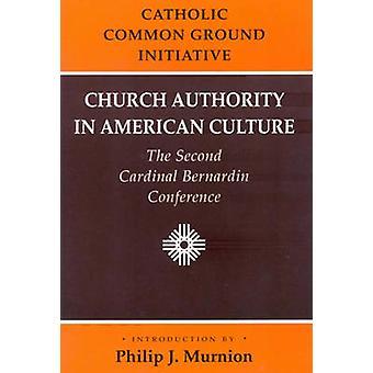 Catholic Common Ground Initiative - Church Authority in American Cultu