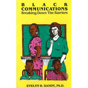 Black Communications - Breaking Down the Barriers by Evelyn Baker Dand