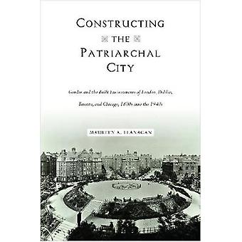Constructing the Patriarchal City - Gender and the Built Environments