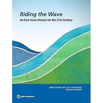 Riding the Wave - An East Asian Miracle for the 21st Century by Cateri