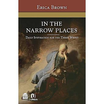 In the Narrow Places - Commentary on the 3 Weeks by Erica Brown - 9781