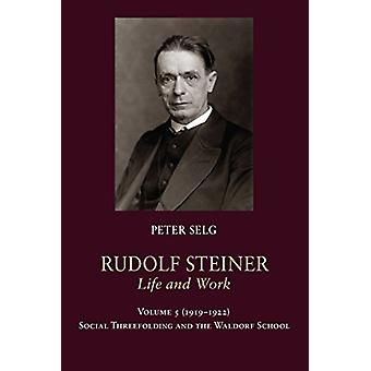 Rudolf Steiner - Life and Work - 1919-1922 - Social Threefolding and th
