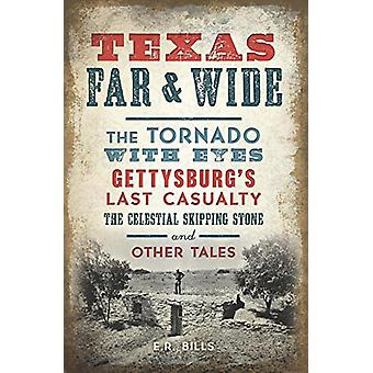 Texas Far and Wide - The Tornado with Eyes - Gettysburg's Last Casualt