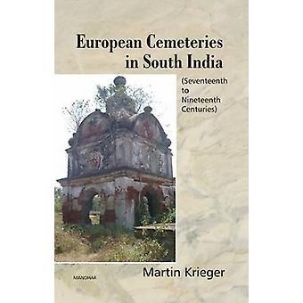 European Cemeteries in South India - Seventeenth to Nineteenth Centuri