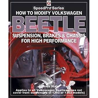 How to Modify Volkswagen Beetle Chassis - Suspension & Brakes for Hig