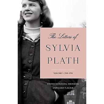 The Letters of Sylvia Plath Volume 1 - 1940-1956 by Sylvia Plath - 978