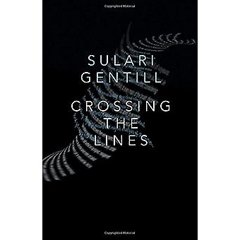 Crossing the Lines by Sulari Gentill - 9781464209161 Book