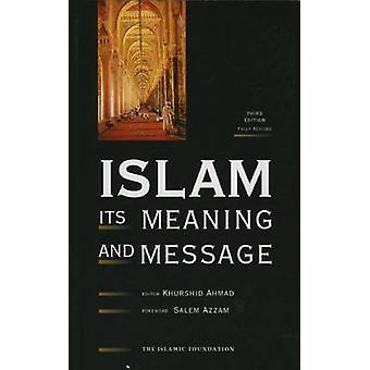 Islam - Its Meaning and Message (3rd edition) by K. Ahmad - 9780860372