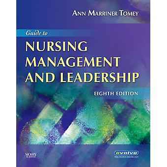 Guide to Nursing Management and Leadership by Ann MarrinerTomey