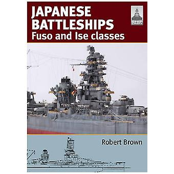 Shipcraft 24 Japanese Battleship s Fuso and Ise Classes by Robert Brown