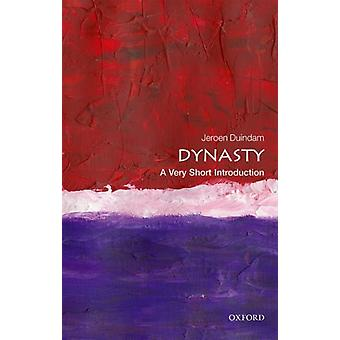 Dynasty A Very Short Introduction by Jeroen Duindam