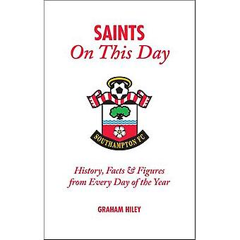The Saints on This Day (Southampton FC) - History - Trivia - Facts and