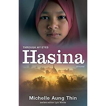 Hasina Through My Eyes by Michelle Aung Thin