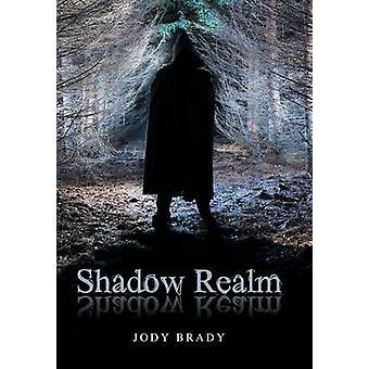 Shadow Realm by Brady & Jody