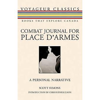 Combat Journal for Place dArmes A Personal Narrative by Symons & Scott