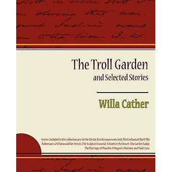 Le jardin de Troll et histoires sélectionnées par Cather & Willa
