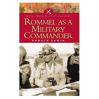 Rommel as a Military Commander (Pen & Sword Military Classics)