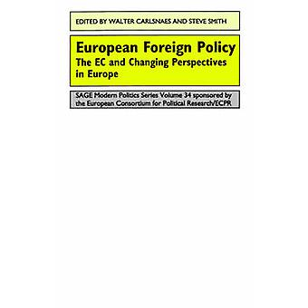 European Foreign Policy The EC and Changing Perspectives in Europe by Carlsnaes & Walter