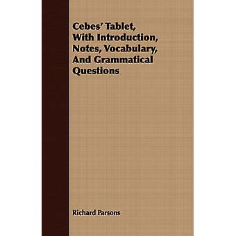Cebes Tablet With Introduction Notes Vocabulary And Grammatical Questions by Parsons & Richard