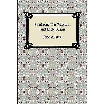 Sanditon The Watsons and Lady Susan by Austen & Jane