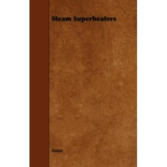 Steam Superheaters by Anon