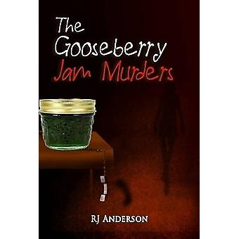 The Gooseberry Jam Murders by Anderson & R. J.