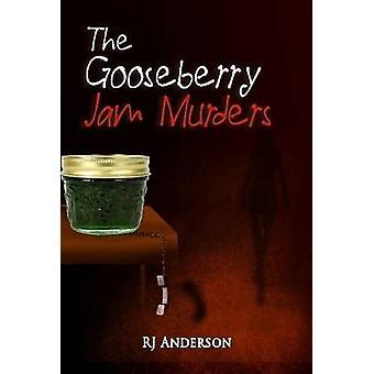 The Gooseberry Jam Murders von Anderson & R. J.