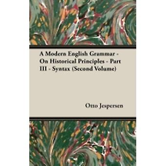 A Modern English Grammar  On Historical Principles  Part III  Syntax Second Volume by Jespersen & Otto